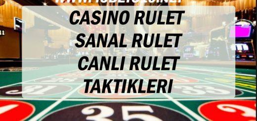 Casino Rulet - Sanal Rulet - Canlı Rulet Taktikleri